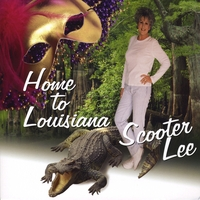 Scooter Lee-Home To Louisiana